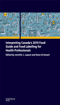Interpreting Canada's 2019 Food Guide and Food Labelling for Health Professionals